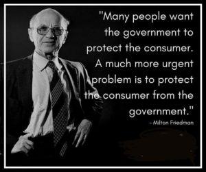 فریدمن :بسیاری از مردم می خواهند دولت از مصرف کننده محافظت کند. یک مسئله بسیار ضروری تر محافظت مصرف کننده  از دولت است.